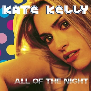 Kate Kelly – All Of The Night